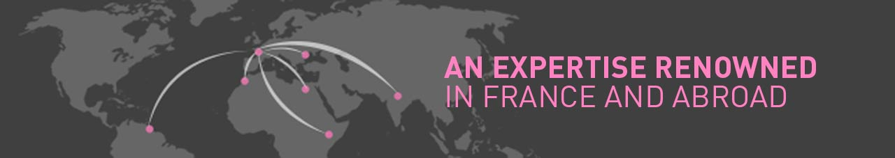 AN EXPERTISE RENOWN IN FRANCE AND ABROAD